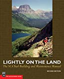 Lightly on the Land: The Sca Trail Building And Maintenance Manual 2nd Edition