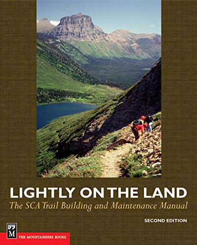 Lightly on the Land: The Sca Trail Building And Maintenance Manual 2nd Edition (Best Bike Trails In Ohio)