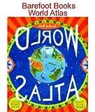 img - for Nick Crane, David Dean'sBarefoot Books World Atlas [Hardcover]2011 book / textbook / text book