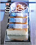 Sushi : Taste and Techniques, Barber, Kimiko and Dorling Kindersley Publishing Staff, 0135017777