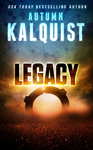 Legacy (Fractured Era Legacy Book 1) by [Kalquist, Autumn]