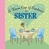 Warm Cup of Kindness Sisters, Lain Chroust Ehmann, Rebecca Christian, Carol Stigger, Julie Clark Robinson, Susan Farr Fahncke, Marie Jones, 1412715806