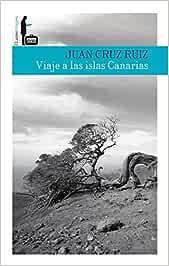 Viaje a las islas Canarias (Viajes y rutas): Amazon.es: Cruz Ruiz, Juan: Libros