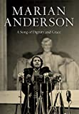 Marian Anderson: A Song of Dignity and Grace