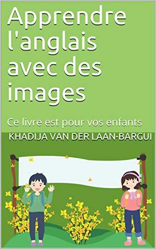 Amazon Com Apprendre L Anglais Avec Des Images Ce Livre