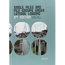 Single Piles and Pile Groups Under Lateral Loading, 2nd Edition