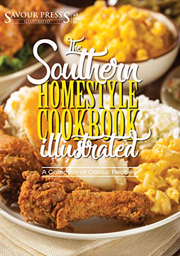 The Southern Homestyle Cookbook: Easy and Delicious Southern Recipes by [PRESS, SAVOUR]