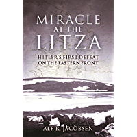 Miracle at the Litza: Hitler's First Defeat on the Eastern Front (English Edition)