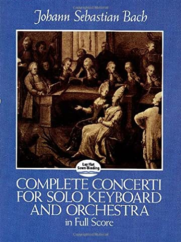Complete Concerti for Solo Keyboard and Orchestra in Full Score (Dover Music Scores) - Complete Keyboard Music