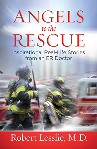 READ Angels to the Rescue: Inspirational Real-Life Stories from an ER Doctor<br />[P.D.F]