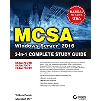 MCSA Windows Server 2016 3-in-1 Complete Study Guide: Exam 70 - 740, Exam 70 - 741, Exam 70 - 742
