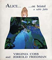 Alice... On Bristol a sable fable 188974106X Book Cover