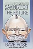 Saving for the Future, Dave Rose, 0979047056