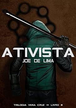 Ativista (Trilogia Vera Cruz Livro 3) por [de Lima, Joe]