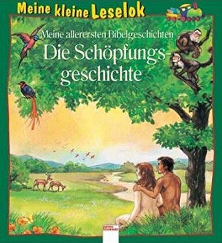 Meine allerersten Bilbelgeschichten: Die Schöpfungsgeschichte (Edition Bücherbär)