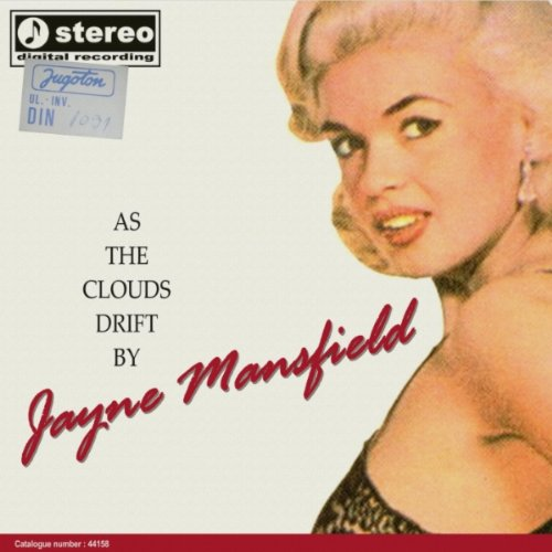 Too Hot To Handle (Jayne Mansfield As The Clouds Drift By)