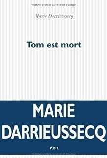Tom est mort : roman, Darrieussecq, Marie