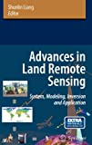 Advances in Land Remote Sensing : System, Modeling, Inversion and Application, , 1402064497
