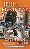 Better Late Than Never (A Library Lover's Mystery) by  Jenn McKinlay in stock, buy online here