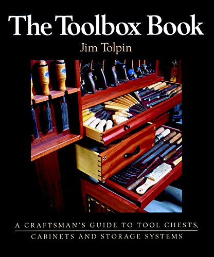 The Toolbox Book: A Craftsman's Guide to Tool Chests, Cabinets and S by Taunton Press