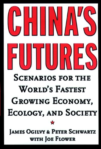 (China's Futures: Scenarios for the World's Fastest Growing Economy, Ecology, and Society )