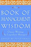 img - for The Book of Management Wisdom: Classic Writings by Legendary Managers book / textbook / text book