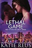 Lethal Game (Red Stone Security Series) (Volume 15)