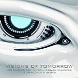 Visions of Tomorrow - 100 Science Fiction Soundtrack Classics from Movies and Games