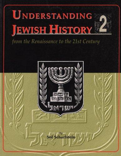 Understanding Jewish History 2: From Renaissance to the 21st Century