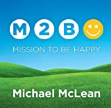 Mission to Be Happy, McLean, Michael, 1606412035