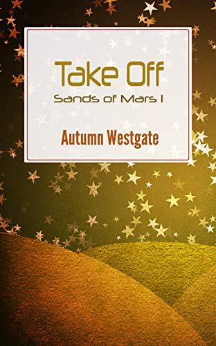 Take Off (Sands of Mars Book 1)