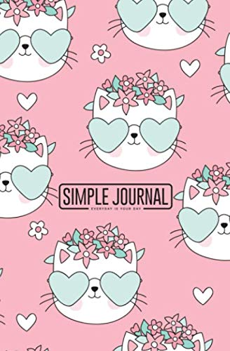 Simple journal - Everyday is your day: Pink cat notebook, Daily Journal, Composition Book Journal, Sketch Book, College Ruled Paper, 5.25 x 8 inches (150 sheets). Dot-grid layout with cream ()