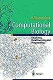 Computational Biology —: Unix/Linux, Data Processing and Programming