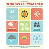 Whatever the Weather: Science Experiments and Art Activities That Explore the Wonders of Weather