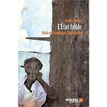 ÉTAT FAIBLE (L') : HAÏTI ET RÉPUBLIQUE DOMINICAINE