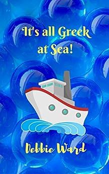 Its all Greek at Sea ebook
