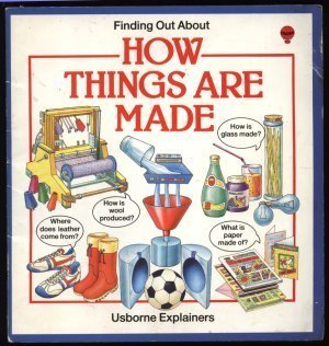 How Things are Made (Usborne Explainers)