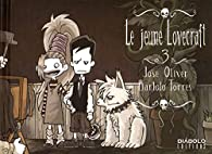 Le jeune Lovecraft, tome 3 par José Oliver