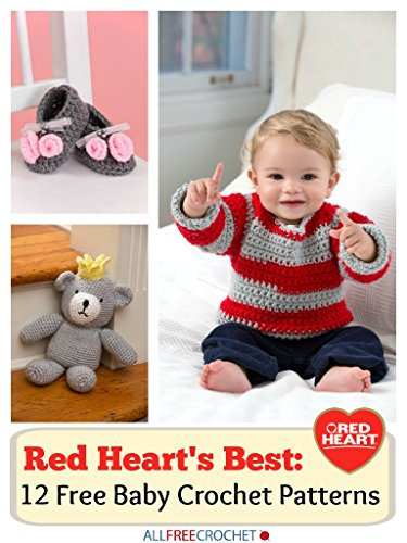 Baby Free Patterns Crochet (Red Heart's Best: 12 Free Baby Patterns)
