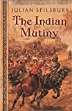 Front cover for the book The Indian Mutiny by Julian Spilsbury