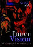 img - for Inner Vision: An Exploration of Art and the Brain by Semir Zeki (2000-02-17) book / textbook / text book