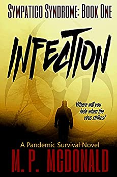 Infection: A  Pandemic Survival Novel (Sympatico Syndrome Book 1) by [McDonald, M.P.]
