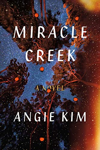 Miracle Creek: A Novel by [Kim, Angie]