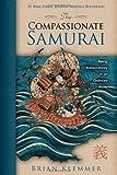 The Compassionate Samurai, Brian Klemmer, 1401920454