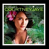 The Exotic Sounds of Courtney Jaye by Tropicali Records
