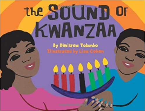 The Sound Of Kwanzaa: Tokunbo, Dimitrea, Cohen, Lisa: 9780545018654:  Amazon.com: Books
