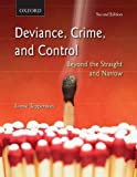 Deviance, Crime, and Control: Beyond the Straight and Narrow by Lorne Tepperman (2009-11-09)