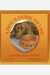 A Dog's Guide to Life: Lessons from Moose by Jack Cotton (2006-01-01) Hardcover