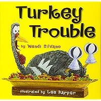 Turkey Trouble Hardcover by Wendi Silvano