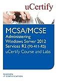 Administering Windows Server 2012 R2 (70-411-R2 MCSA/MCSE) Course and Lab